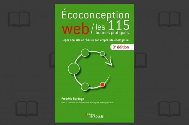 Les Editions Eyrolles viennent de publier « Ecoconception web : les 115 bonnes pratiques ». (Crédit : D. R.)
