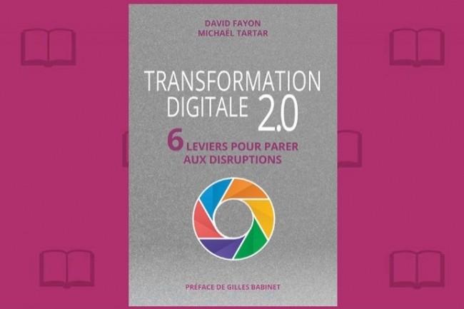 « Transformation digitale 2.0 : 6 leviers pour parer aux disruptions » vient de paraître chez Pearson. (Crédit : D. R.)