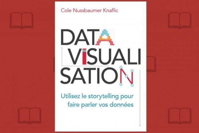 « Storytelling with Data », de Cole Nussbaumer Knaflic, a été publié par Pearson en Français sous le titre « Datavisualisation : Utilisez le storytelling pour faire parler vos données ».