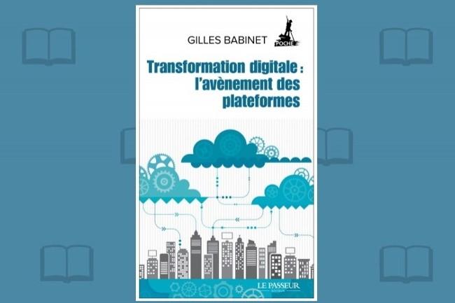 Gilles Babinet s'intéresse à l'ère des plateformes dans la transformation digitale