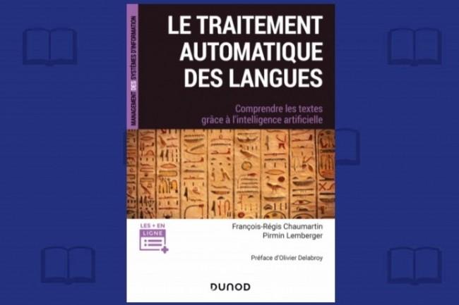 « Le traitement automatique des langues » vient de paraître chez Dunod.