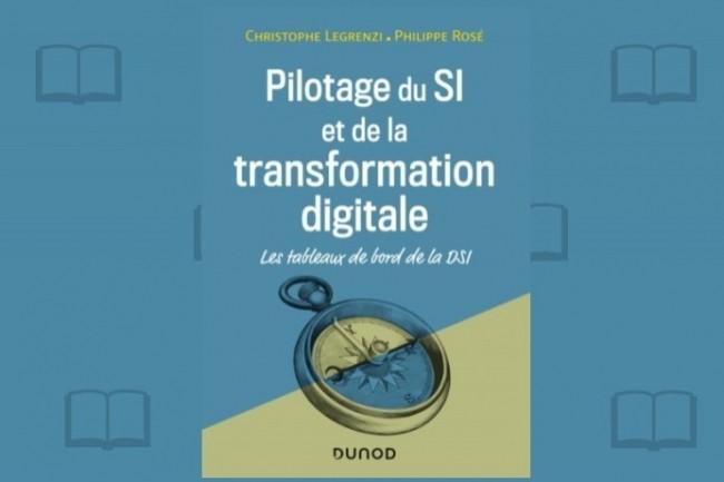 « Pilotage du SI et de la transformation digitale » vient de sortir chez Dunod.