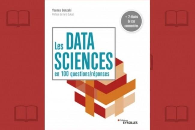 � Les data sciences en 100 questions/r�ponses � vientde para�tre chez Eyrolles.