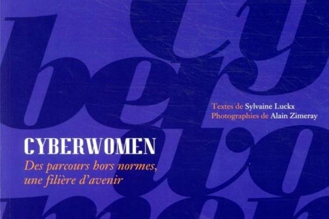 Cyberwomen Des parcours hors normes, une filière d'avenir, par Sylvaine Luckx et Alain Zimeray, est paru aux éditions Michel de Maule.