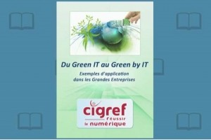 Le Cigref pr�sente des initiatives Green IT significatives