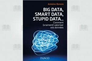 Comment donner du sens et bien exploiter les données