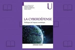 Tenants et aboutissants de la cyberdéfense