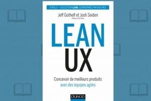Bien maîtriser et exploiter Lean UX