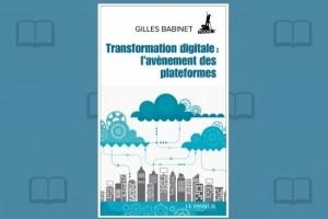 La transformation digitale à l'heure des plateformes