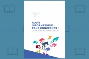 Le guide Audit IT 2019 des commissaires aux comptes disponible