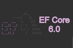 L'agenda de mise � jour d'Entity Framework Core 6.0 se pr�cise