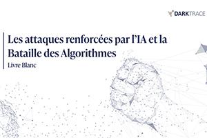 Les attaques renforcées par l'IA et la bataille des algorithmes