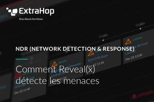 NDR (Network Detection & Response) : comment se protéger des menaces avancées ?