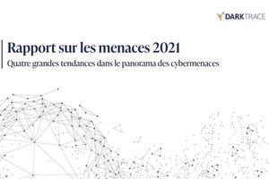 Rapport 2021 : 4 grandes tendances dans le panorama des cybermenaces