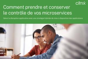 Gestion de la disruption applicative : prendre et conserver le contr�le des microservices