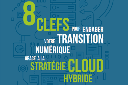 Guide : R�ussir sa transition num�rique gr�ce au cloud hybride